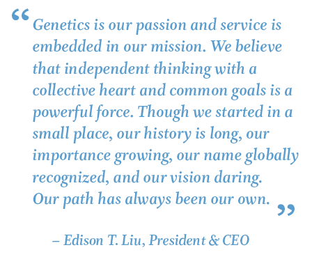 Quote from Edison T. Liu, President and CEO of The Jackson Laboratory