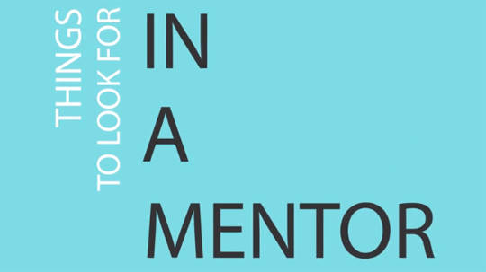 Things to look for in a mentor