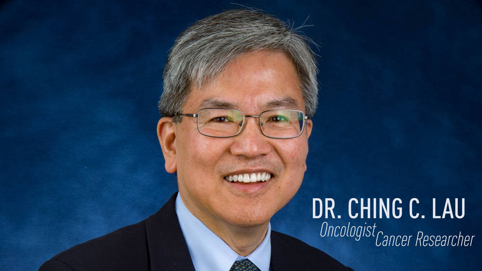 Leading Oncologist and Cancer Researcher Ching C. Lau Joins Connecticut Children's Medical Center, The Jackson Laboratory, and UConn School of Medicine